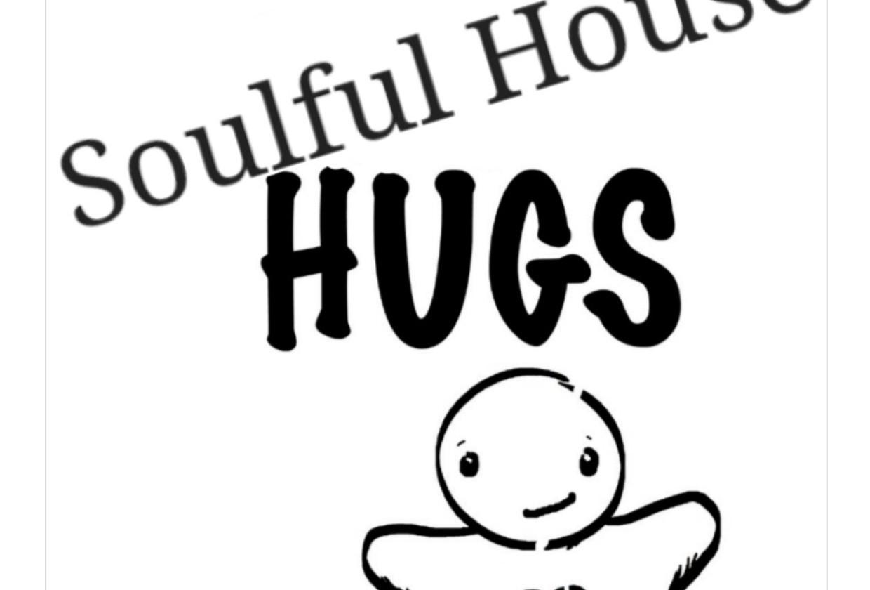 sOULFUL hOUSE hugs