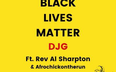 New Track from DJG -Black Lives Matter